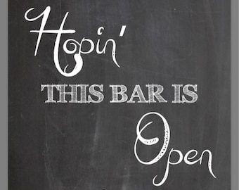 PRINTABLE 8x10 As You Were Hopin' This Bar Is Open CHALKBOARD SIGN