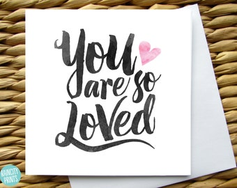 You Are So Loved Card. Love Card. Mothers Day Card. Anniverary Card, Wedding Card, New Baby Card. Valentines Day Card. Blank Greeting Card