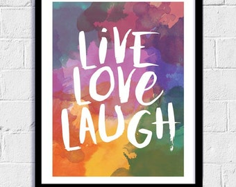 Inspirational Print, Downloadable Print, Inspirational Poster, Live Love Laugh, Typography, Home Decor, Watercolour Art