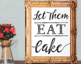Wedding cake sign - let them eat cake - cake table sign - PRINTABLE 8x10 - 5x7