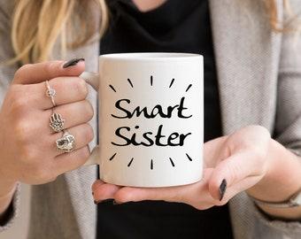 Smart Sister © mug, womens gift, daughter present, smart clever sister, sister present, female sibling mug, female friend gift, girl gift