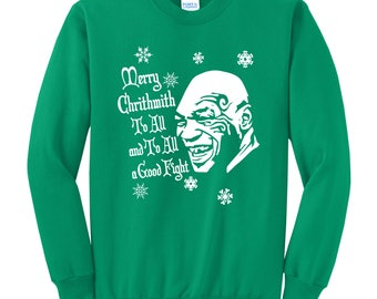 Merry Chrithmith To All And To All A Good Fight Ugly Christmas Sweater Mike Tyson Funny Crew Neck Sweatshirt