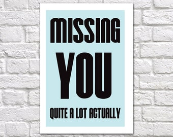 I Miss You Card | Really Missing You Card | I'm Missing You Lots Card | Missing You Quite A Lot Actually