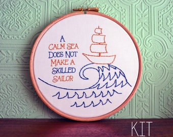 """Embroidery Kit """"A calm sea does not make a skilled sailor"""""""