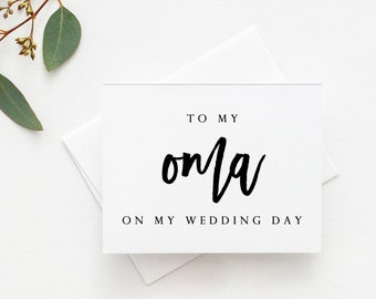 Oma Wedding Card. Oma Card. To My Oma Card. To My Oma On My Wedding Day Card. Wedding Card For Oma. Oma Of The Bride Card. Oma Of The Groom.