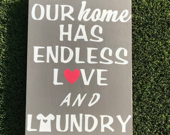Our home has endless love and laundry sign,  laundry room customize