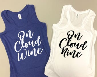 On Cloud Wine Bachelorette - On Cloud Nine Tank Top - On Cloud Wine Tank Top - Funny Bachelorette Tanks - Wine Tank Tops - Bride Tank Top