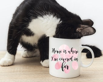 Home Is Where I'm Covered in Fur Coffee Mug, Watercolor Coffee Mug, Sublimation Mug, 2 Sided, You Pick Color