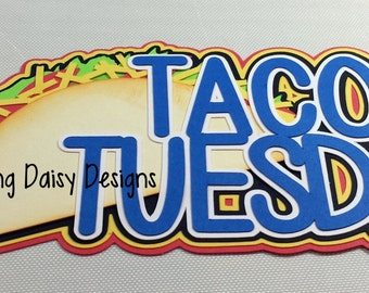 Food scrapbooking, Food die cut, Cooking die cut, Taco Tuesday die cut, Taco scrapbooking, Mexican scrapbooking, Mexican die cut