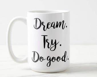 Dream. Try. Do good. | Boy Meets World | Girl Meets World | 90s Throwback | Classic TV | OVERSIZED Mug