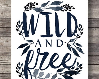 Wild and freeBlue/black ink | hand painted | graphic typography art print | Printable hand lettering typography wall art
