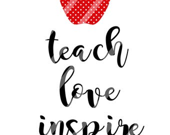 Teach, Love, Inspire Digital Download for iron-ons, heat transfer, Scrapbooking, Cards, Tags, DIY, YOU PRINT