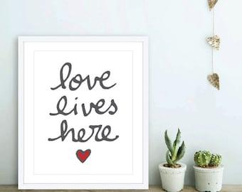 Love Lives Here Art Print - Love Print,  Love Quote Print , Anniversary Gift Idea , Bedroom Wall Art, Romantic Wall Art