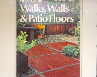 How to Build Walks, Walls & Patio Floors, sunset books, lane publishing, how to book, do it yourself, DIY, construction, home renovation