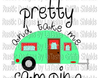Call me pretty and take me camping SVG & DXF | Summer | Camping | Outdoors | Pull behind camper | Shasta Camper