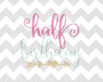 Half Birthday SVG, Half Birthday Cut File, Birthday SVG, Birthday Cut File, Birthday svg file, half birthday, Happy Birthday svg,  svg, dxf