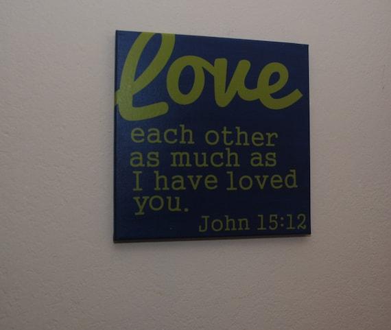Love Each Other Bible: Love Each Other Sign Faith Sign. John 15:12 Bible Verse