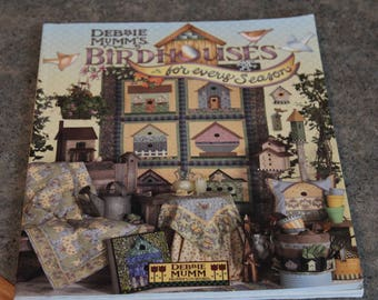 Birdhouses for Every Season Debbie Mumm Quilters Quilt Book