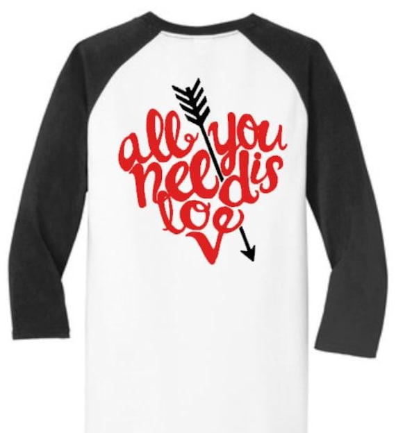All You Need Is Love Valentine Shirt Valentine S Day