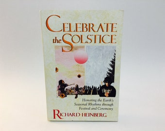 Vintage Occult Book Celebrate the Solstice by Richard Heinberg 1993 Softcover