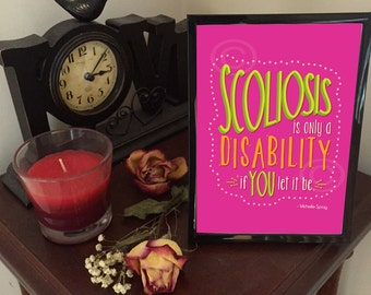 Scoliosis quote, Scoliosis disability, scoliosis print 5x7 w frame. Scoliosis Michelle Spray. Scoliosis is only a disability if you let it