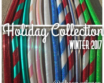 Holiday Collection ~ Winter 2017 ~ Custom Hula Hoops