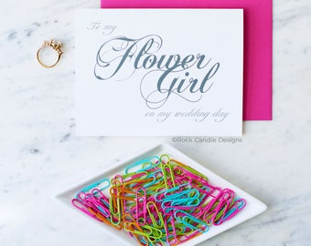 To My Flower Girl On My Wedding Day Card | Cute Card for Your Flower Girl | Pretty Flower Girl Stationery | Calligraphy Wedding Note Card