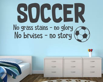 Soccer Sports Wall Decal - No Grass Stains No Glory No Bruises No Story Soccer Decal Quote - Boys Sports Decor - Kids Soccer Vinyl Wall Art