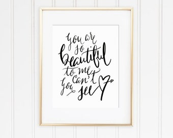 "Printable Art ""You Are So Beautiful To Me Can't You See"" Print Black Ink 