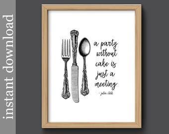 Julia Child, Printable Quote, kitchen printable, black white kitchen, Julia Child quote, cake quote print, food wall art, instant download