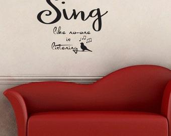 Sing Like No-One Is Listening Wall Sticker