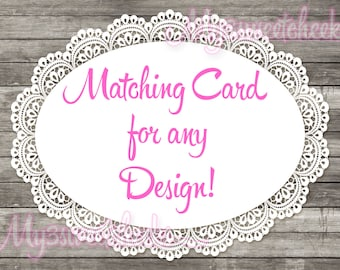 Matching Card for any of My Designs