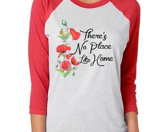 There's No Place Like Home Poppies 3/4 Sleeve Raglan Baseball Tshirt