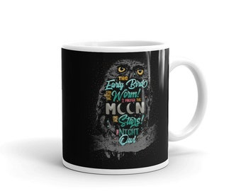 The Night Owl The early bird can have the worm, I prefer the moon and stars. Mug