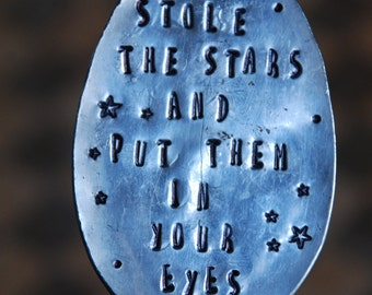 Garden Marker Plant Stake. Who Stole The Stars and Put Them In your Eyes. stamped Spoon Cheesy Pick Up Lines. Valentine's Day Gift