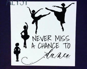 Never Miss a Chance to Dance Sign