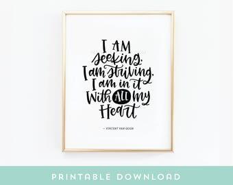 Printable wall art - Van Gogh Quote - Motivational art - Office art - Dorm Decor - DIY home decor - Handwritten saying - Hand lettered quote