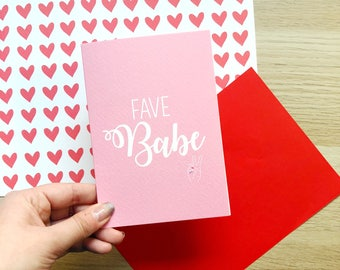 Fave Babe / Valentines / Cute Valentines / Galentines / Birthday / Anniversary / Wedding / Wife / Husband / Girlfriend