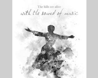 The Sound of Music ART PRINT illustration, Quote, Black and White, Wall Art, Home Decor, Maria von Trapp, The Hills are alive, Gift