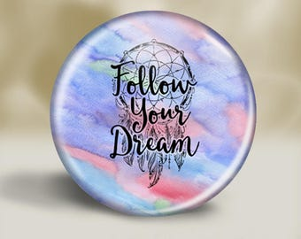 Follow Your Dreams Magnet, 2.25 Inch, Pocket Mirror, Magnet, or Christmas Ornament, Boho Style
