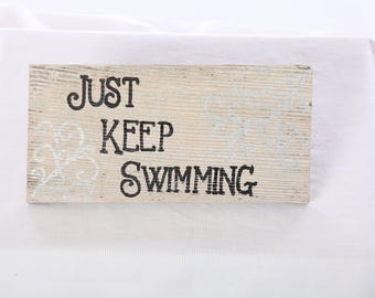 Just Keep Swimming/Handmade/Rustic/Reclaimed Wood Nemo/Dory Sign