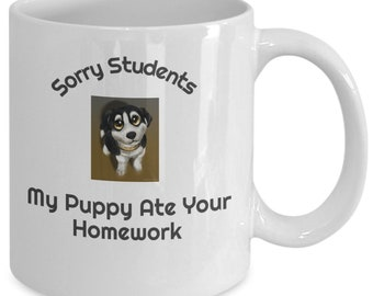 Funny Teacher Mug - My Puppy Ate Your Homework
