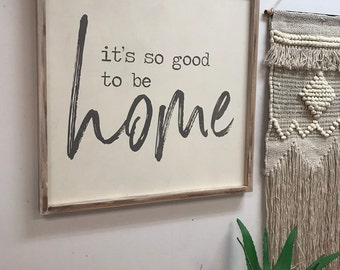 It's so good to be home - 24x24 wood sign - hand painted