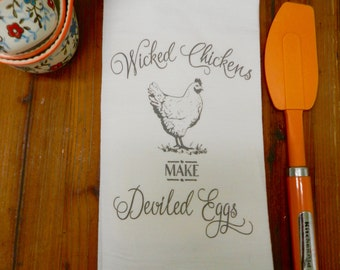 Funny Tea Towel, Wicked Chickens Make Deviled Eggs,  Flour Sack Towel Chicken Humor