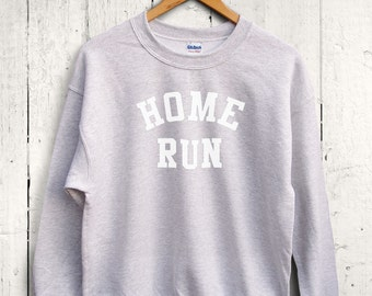 Home Run Sweater - Baseball Sweatshirt, Cute Baseball Shirt, Baseball Mom Shirt, Baseball Workout Sweatshirt, Gym Clothes, Fitness Apparel