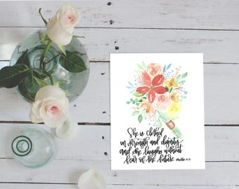 Proverbs 31:25, watercolor florals, bouquet, mother's day gift, clothed in strength and dignity, baby girl nusery, bible verse print