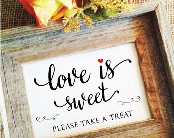 Wedding decor love is sweet sign wedding sign love is sweet sign for dessert table sign Candy bar sign (Frame NOT included)
