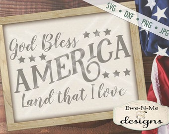 God Bless America svg - 4th of July svg - patriotic svg - Memorial Day SVG - Indpendence Day svg  - Commercial Use svg, dxf, png, jpg
