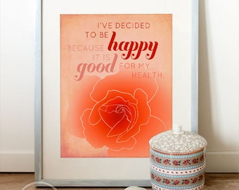 Printable Art, Printable Quote (INSTANT DOWNLOAD) Typography, Voltaire, rose, happy, health, flower, flowers, orange, coral, motivational.