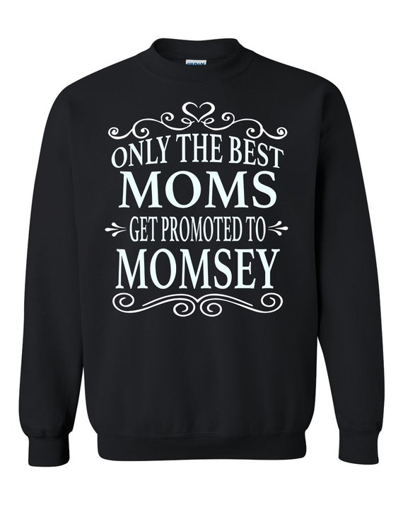 Only The Best Moms Get Promoted To Mamaw - Crewneck Sweatshirt - Mamaw Gift